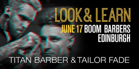 Edinburgh Look and Learn featuring Titan Barber and Tailor Fade tickets