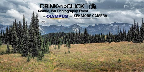 Drink And Click® Seattle, WA Event with Olympus and Kenmore Camera tickets