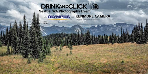Drink And Click® Seattle, WA Event with Olympus and Kenmore Camera