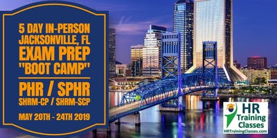 5 Day PHR / SPHR / SHRM-CP / SHRM-SCP Exam Prep Boot Camp in Jacksonville, FL (Starts 5/20/2019)