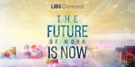 LIBS Connect: The Future of Work is Now tickets