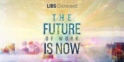 LIBS Connect: The Future of Work is Now