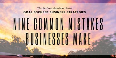 Nine Common Mistakes Businesses Make