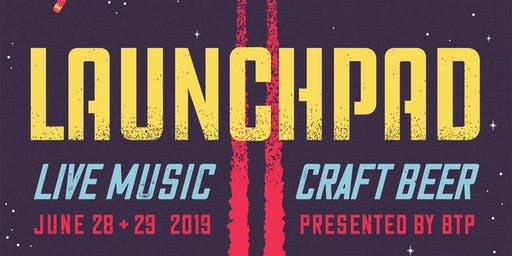 Beyond the Pale Presents - LAUNCHPAD - Music Festival Early Bird June 28th