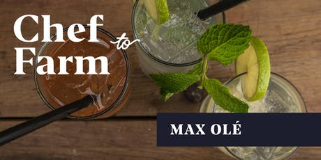 Max Chef to Farm Dinner: Max Olé - Tacos & Tequila tickets