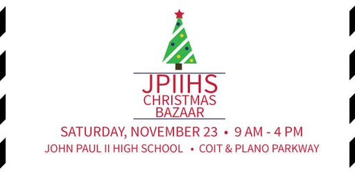 John Paul II High School 9th Annual Christmas Bazaar