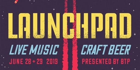 Beyond the Pale Presents - LAUNCHPAD - Music Festival Early Bird June 28th & 29th tickets