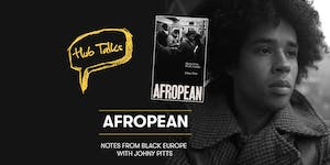 Hub Talks: Afropean with Johny Pitts