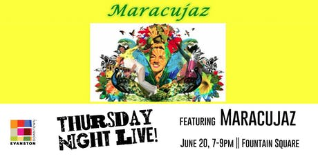 Thursday Night Live Featuring Maracujaz  tickets