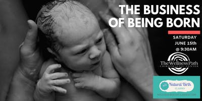 The Business of Being Born - Movie Screening