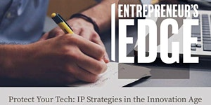Protect Your Tech: IP Strategies in the Innovation Age