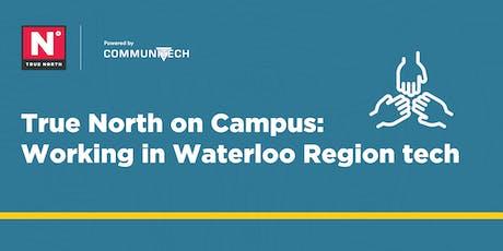 True North on Campus: Working in Waterloo Region Tech tickets