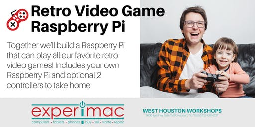 Retro Video Game Raspberry Pi Class - Experimac West Houston