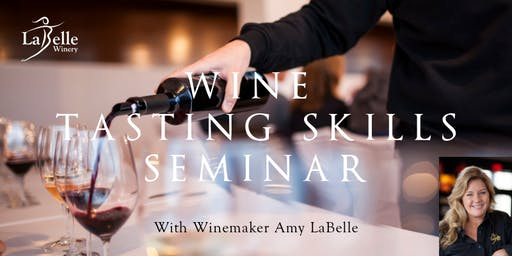 Wine Tasting Skills Seminar with Winemaker Amy LaBelle