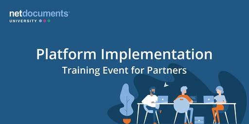 NetDocuments Platform Implementation | Virtual Training | Nov 4–8, 2019