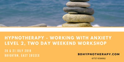 Hypnotherapy Working With Anxiety - Level 2 , Two Day Weekend Course