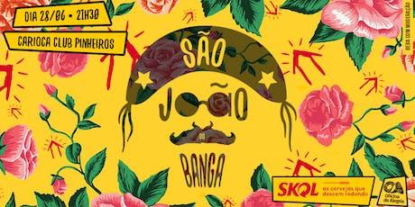 SÃO JOÃO DO BANGA! ingressos
