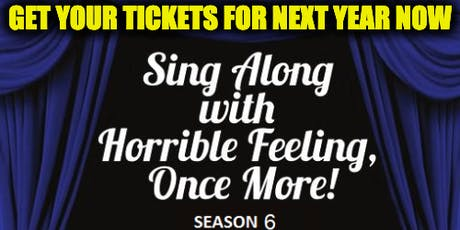 Sing Along With Horrible Feeling, Once More! Season 6 tickets