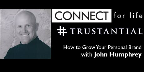 Connect for Life: How to Grow Your Personal Brand with John Humphrey tickets