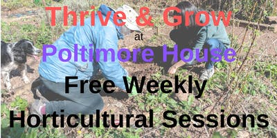 Thrive and Grow Horticultural Sessions at Poltimore House