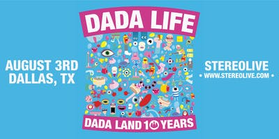 Dada Life: Dada Land 10 Years Tour - Dallas