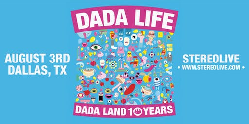 Dada Life: Dada Land 10 Years Tour - Dallas