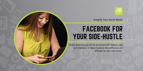 Facebook Strategies for Your Side-Hustle tickets