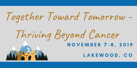 Together Toward Tomorrow: Thriving Beyond Cancer in Colorado tickets