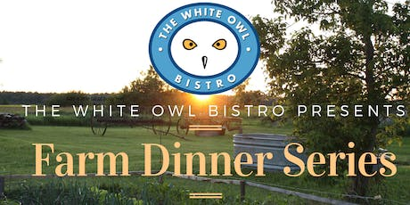 The White Owl Bistro Presents: Farm Dinner Series with Field Good Farms tickets