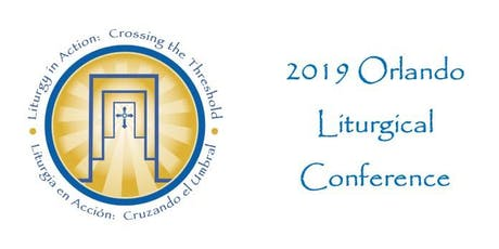 2019 Orlando Liturgical Conference tickets