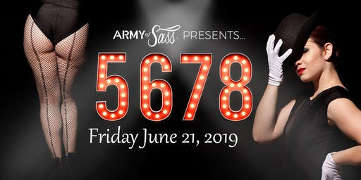 Army of Sass Presents 5,6,7,8 - FRIDAY JUNE 21ST