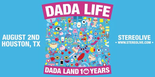 Dada Life: Dada Land 10 Years Tour - Houston