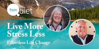 Live More Stress Less: Effortless Life Change