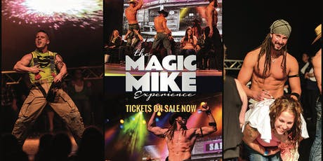 """Hunks Show """"The Magic Mike Experience"""" tickets"""