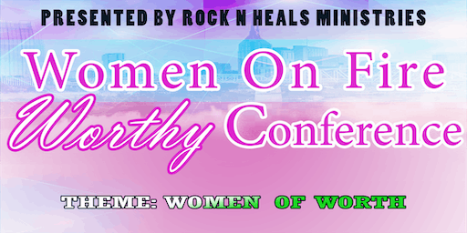 Women on Fire Worthy Conference