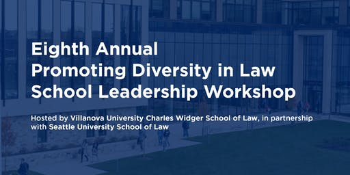 Eighth Annual Promoting Diversity in Law School Leadership
