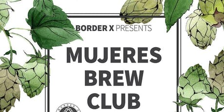 Mujeres Brew Club! tickets