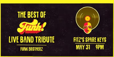 The Best of Funk: Live Band Tribute @ Fitz's Spare Keys