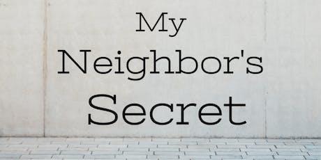 My Neighbor's Secret tickets