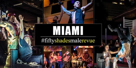 Fifty Shades Male Revue Miami tickets