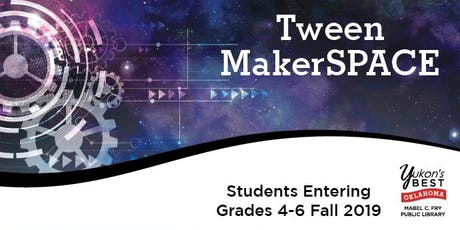 Tween MakerSPACE - July Session tickets