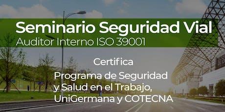 Seminario Seguridad Vial - Auditor Interno ISO 39001 tickets