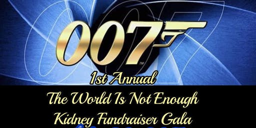 The World Is Not Enough Kidney Foundation Fundraiser