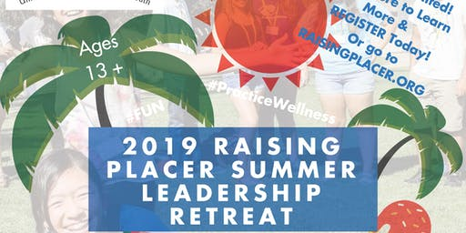 2019 Raising Placer Summer Leadership Retreat