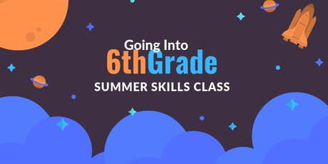 Going Into 6th Grade Summer Skills Class tickets