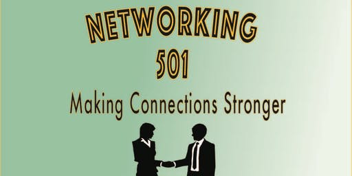 Networking 501 - How to Enhance Your Existing Network and Connections