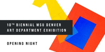 10th Biennial MSU Denver Art Department Exhibition   Opening Night