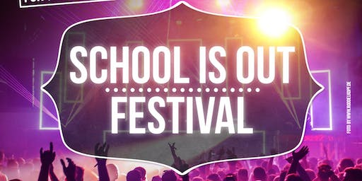 SCHOOL IS OUT FESTIVAL - 3 YEARS ANNIVERSARY