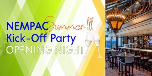 NEMPAC Summer Kick Off Party | Opening Night