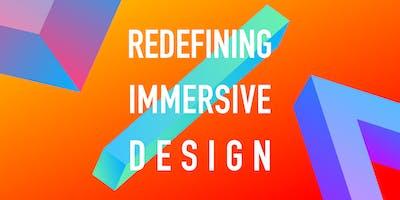 Redefining Immersive Design